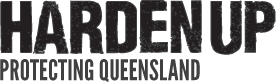 Harden Up – Protecting Queensland